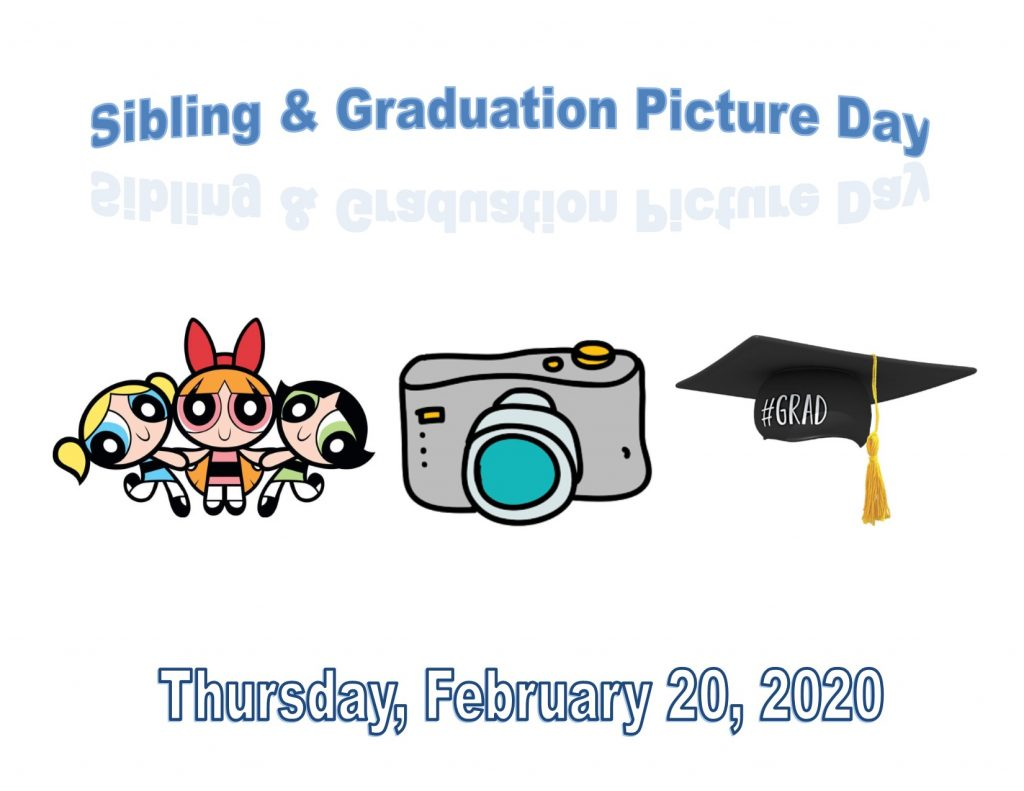 Sibling and Graduation Picture Day - Feb 20, 2020